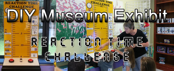 DIY Museum Exhibit – Reaction Time Challenge