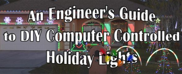 The Engineer's Guide to DIY Computer Controlled Holiday Lights